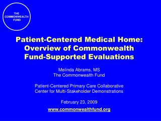 Patient-Centered Medical Home: Overview of Commonwealth  Fund-Supported Evaluations