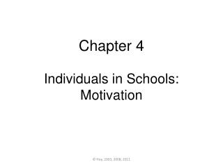 Chapter 4 Individuals in Schools: Motivation