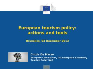 European tourism policy:  actions and tools Bruxelles, 03 December 2013