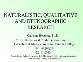 NATURALISTIC, QUALITATIVE AND ETHNOGRAPHIC RESEARCH