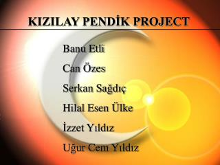 KIZILAY PEND?K PROJECT