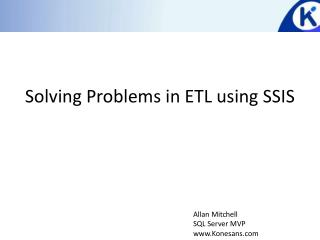 Solving Problems in ETL using SSIS