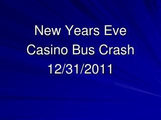 New Years Eve Casino Bus Crash 12/31/2011