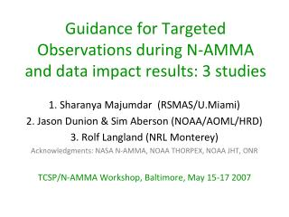Guidance for Targeted Observations during N-AMMA and data impact results: 3 studies