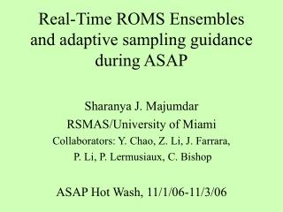 Real-Time ROMS Ensembles and adaptive sampling guidance during ASAP