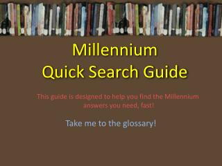 Millennium Quick  Search Guide