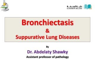 Bronchiectasis &  Suppurative Lung Diseases