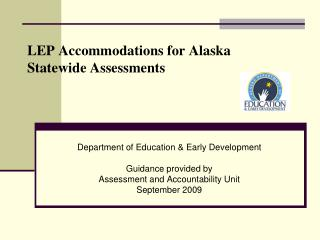 LEP Accommodations for Alaska Statewide Assessments