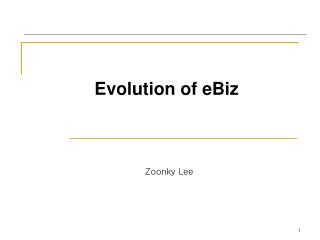 Evolution of eBiz