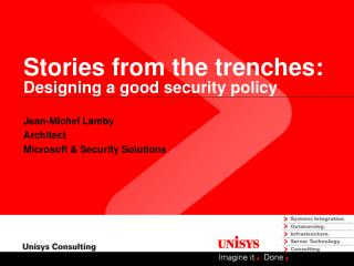 Stories from the trenches: Designing a good security policy