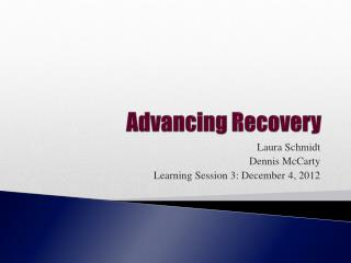 Advancing Recovery