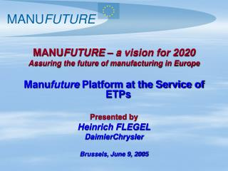 MANU FUTURE – a vision for 2020 Assuring the future of manufacturing in Europe