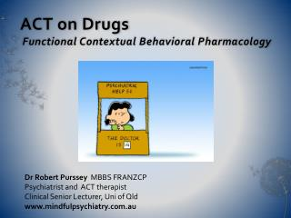 ACT on Drugs Functional Contextual Behavioral Pharmacology