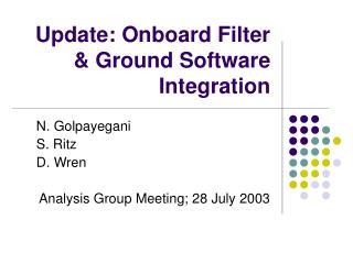 Update: Onboard Filter & Ground Software Integration