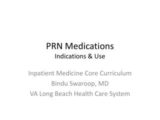 PRN Medications Indications & Use