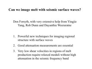 Can we image melt with seismic surface waves?