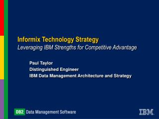 Informix Technology Strategy Leveraging IBM Strengths for Competitive Advantage
