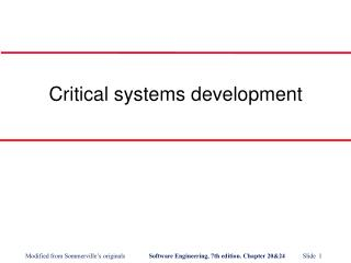 Critical systems development