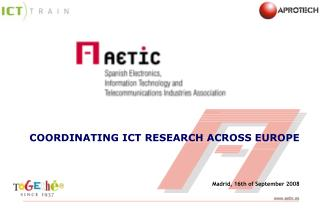 COORDINATING ICT RESEARCH ACROSS EUROPE Madrid, 16th of  September 2008