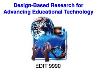 Design -Based  Research for Advancing Educational Technology