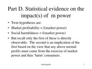 Part D. Statistical evidence on the impact(s) of  m power