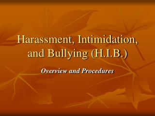 Harassment, Intimidation, and Bullying (H.I.B.)