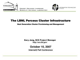 The LBNL Perceus Cluster Infrastructure  Next Generation Cluster Provisioning and Management