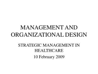 MANAGEMENT AND ORGANIZATIONAL DESIGN