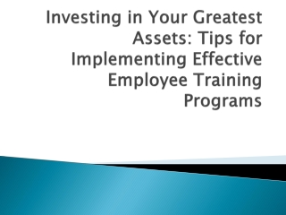 Investing in Your Greatest Assets: Tips for Implementing Effective Employee Training Programs