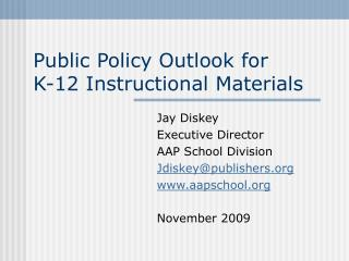 Public Policy Outlook for  K-12 Instructional Materials