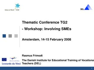 Thematic Conference TG2 - Workshop: Involving SMEs Amsterdam, 14-15 February 2008 Rasmus Frimodt