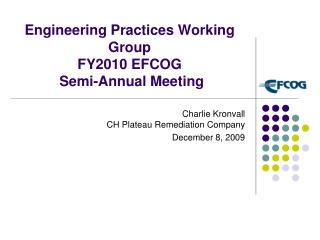 Engineering Practices Working Group  FY2010 EFCOG  Semi-Annual Meeting