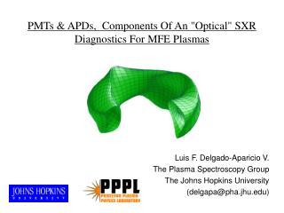 "PMTs & APDs,  Components Of An ""Optical"" SXR  Diagnostics For MFE Plasmas"