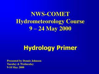 NWS-COMET  Hydrometeorology Course 9 – 24 May 2000