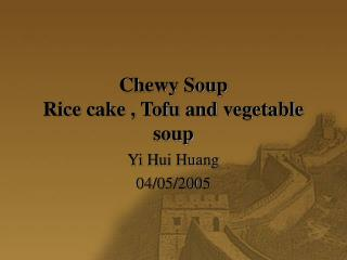 Chewy Soup Rice cake , Tofu and vegetable soup