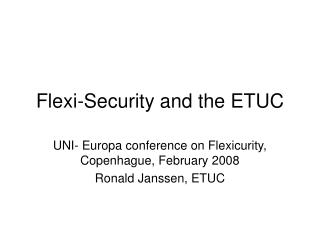Flexi-Security and the ETUC