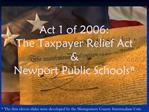 Act 1 of 2006:  The Taxpayer Relief Act     Newport Public Schools