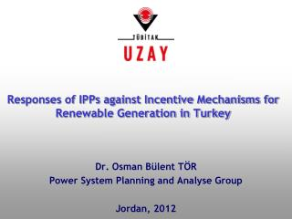 Responses of IPPs against Incentive Mechanisms for Renewable Generation in Turkey