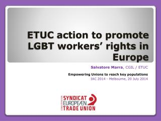 ETUC  action to promote LGBT workers' rights in Europe