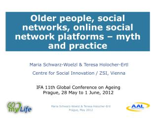 Older people, social networks, online social network platforms – myth and practice