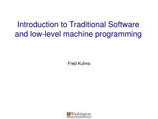 Introduction to Traditional Software and low-level machine programming