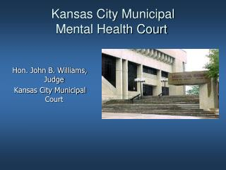 Kansas City Municipal    Mental Health Court