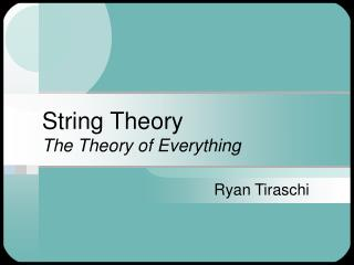 String Theory The Theory of Everything