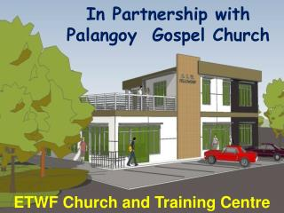 In Partnership with  Palangoy  Gospel Church