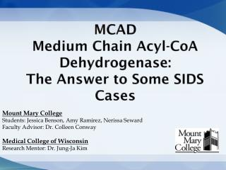 M CAD Medium Chain Acyl-CoA Dehydrogenase : The Answer to Some SIDS Cases