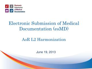 Electronic Submission of Medical Documentation (esMD) AoR L2 Harmonization