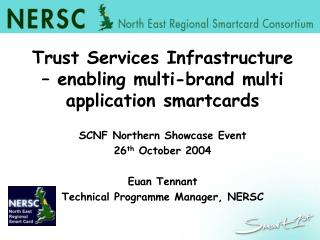 Trust Services Infrastructure – enabling multi-brand multi application smartcards