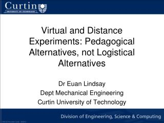 Virtual and Distance Experiments: Pedagogical Alternatives, not Logistical Alternatives