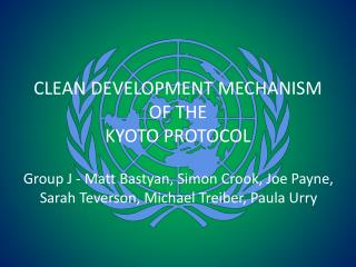 CLEAN DEVELOPMENT MECHANISM OF THE  KYOTO PROTOCOL