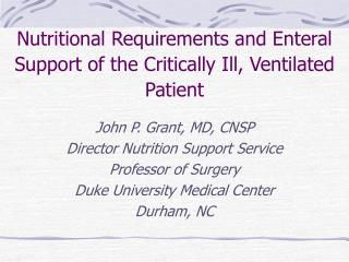Nutritional Requirements and Enteral Support of the Critically Ill, Ventilated Patient